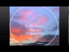 Dj Bit   House Music! Original Mix