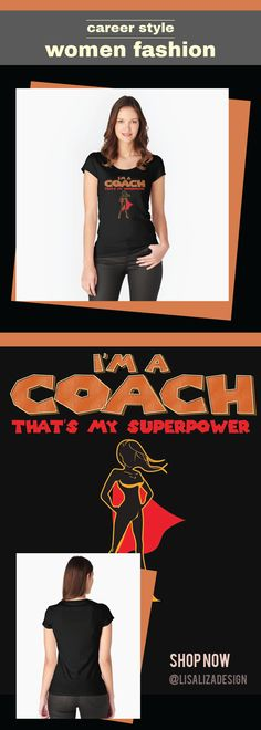 THAT IS MY SUPERPOWER HEROINE SERIES -  COACH   Occupation / Profession Women's Fitted Scoop T Shirt   Women Fashion / Gift ideas for all ladies with unique and comfortable fashion.   (Also available in mugs, cups, shirts, duvet covers, acrylic block, purse, wallet,   iphone cases, baby onsies, clocks, pillows, samsung cases and pencil skirts.)    #WomenTee #Tshirt #Teens #CasualOutifit #Fashion #Gifts #girl  #Women #Redbubble #Lisaliza #giftideas #plussize #Occupation #profession #coach