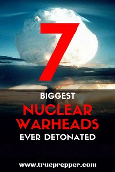 The 7 Biggest Nuclear Warheads Ever Detonated Doomsday Prepping, Survival Prepping, Emergency Preparedness, Survival Skills, Survival Gear, Urban Survival, Wilderness Survival, Preppers List, Risk Analysis