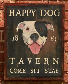 "Antique Look Repro of Original Art - Trade Sign ""Happy Dog Tavern"" Pitbull Dog Antique Signs, Vintage Signs, Rustic Painting, Pub Signs, Shop Signs, Dog Portraits, Happy Dogs, Dog Art, Dog Love"