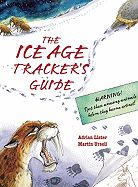 If you were exploring in the Ice Age, would you be able to recognize the tracks of a sabre-tooth tiger, the droppings of a woolly rhinoceros, or the call of the giant deer? If not, this unique book is the essential guide for quick, on-the-spot reference.