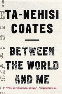 Between the World and Me, by Ta-Nehisi Coates :: via The Slate Book Review
