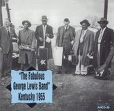 The Fabulous George Lewis Band Kentucky 1955 [CD]