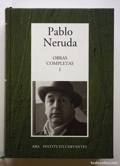 PABLO NERUDA - OBRAS COMPLETAS TOMO I - RBA - INSTITUTO CERVANTES 2005 (Libros de Segunda Mano (posteriores a 1936) - Literatura - Narrativa - Clásicos)