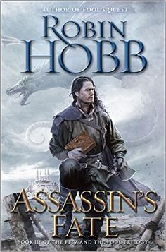 Assassin's Fate: Book III of the Fitz and the Fool Trilogy: Amazon.co.uk: Robin Hobb: 9780553392951: Books