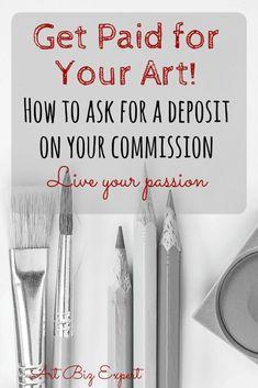 How to ask for a deposit on commissions as an Artist - Art Biz Expert Craft Business, Creative Business, Business Ideas, Business Planning, Selling Art Online, Online Art, Sell My Art, Art Courses, Artist Art