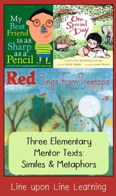 Mentor Text Monday: Three picture books for teaching similes and metaphors to the young.