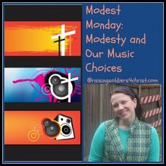 Modest Monday: Modesty and Our Music Choices. What kind of music should we listen to? Read and find out! Also see what I wore:)