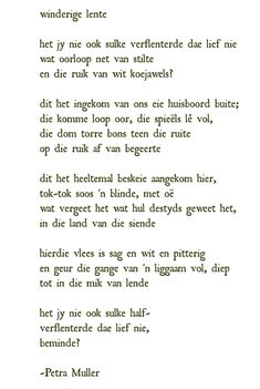 Winderige lente | Petra Müller | Het jy nie ook sulke verflenterde dae lief nie wat oorloop van stilte en die ruik van wit koejawels? Afrikaans Language, Afrikaanse Quotes, Self Quotes, Beyond Words, Word Up, Beautiful Words, Poetry, Wisdom, Positivity
