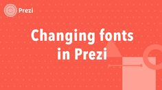 Prezi Tutorial: Changing Fonts in Prezi