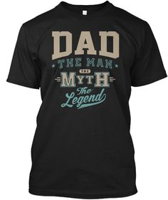 Dad The Myth Black T Shirt Front It T Shirt