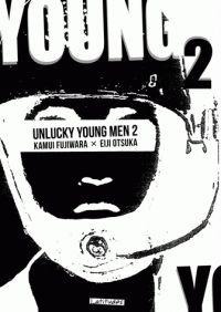 Kamui Fujiwara et Eiji Otsuka - Unlucky Young Men Tome 2. http://cataloguescd.univ-poitiers.fr/masc/Integration/EXPLOITATION/statique/recherchesimple.asp?id=192603019