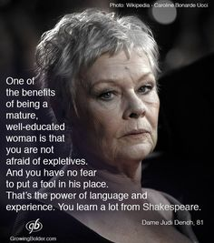 """""""The most viewed GB graphic of 2015 is a quote from Dame Judi Dench about the power of language and experience. Judi Dench, Badass Women, Women In History, Role Models, Cool Words, Life Lessons, Lessons Learned, Me Quotes, Class Quotes"""