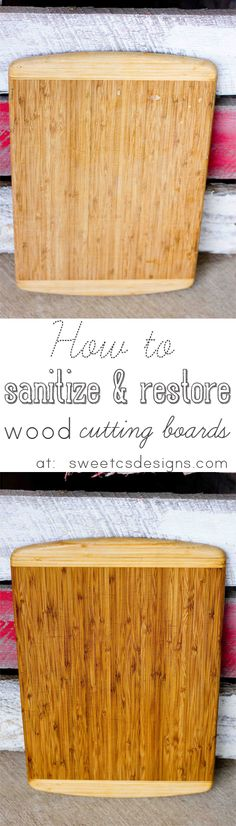 How to sterilize and restore a wood cutting board- This is SUCH great information, and so easy to do!
