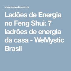 Ladões de Energia no Feng Shui: 7 ladrões de energia da casa - WeMystic Brasil
