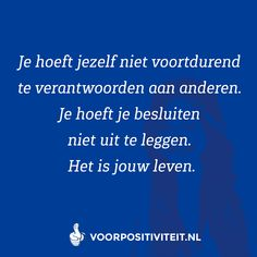 Dutch Quotes, Positive Vibes, Feel Good, Inspirational Quotes, Motivation, Feelings, Words, Infinite, Spirit