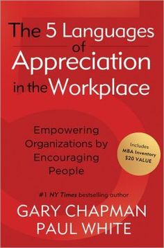 PDF Free The 5 Languages of Appreciation in the Workplace Empowering Organizations by Encouraging People Gary Chapman Paul White 9780802461766 Books Ebook Gary Chapman, Reading Lists, Book Lists, Happy Reading, Good Books, Books To Read, 5 Love Languages, Lectures, Career Advice