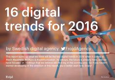 This report sums up what we think will be the key digital trends in 2016 when it comes to #tech #business #culture & #communication.As always, the future is a…