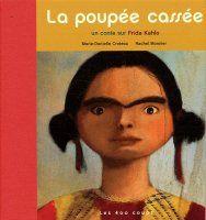 La Poupée cassée. (Frida Kahlo)
