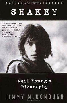 Shakey: Neil Young's Biography: Jimmy McDonough: 9780679750963: Amazon.com: Books