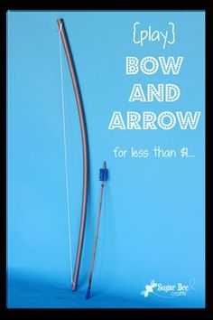 Make Your Own Play Bow and Arrow