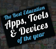 The 20 Best Education Apps And Web Tools Of The Year - Edudemic. Dec 24, 2012