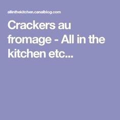 Crackers au fromage - All in the kitchen etc...