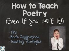 How to Teach Poetry (Even if you HATE it).  Great ideas on why and how to use poetry in the classroom.  Simple tips to get both teachers and students to love poetry.