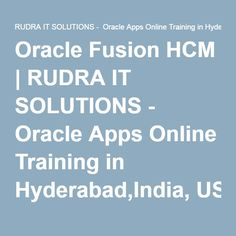 Oracle Fusion HCM | RUDRA IT SOLUTIONS - Oracle Apps Online Training in Hyderabad,India, USA, UK, Australia, New Zealand, UAE, Saudi Arabia,Pakistan, Singapore, Kuwait