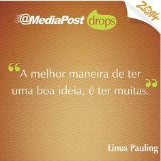 """"""" A melhor maneira de ter uma boa ideia, é ter muitas."""" Linus Pauling #marketing #emailmarketing"""