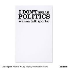 I Don't Speak Politics Wanna Talk Sports Stationery