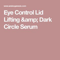 Eye Control Lid Lifting & Dark Circle Serum