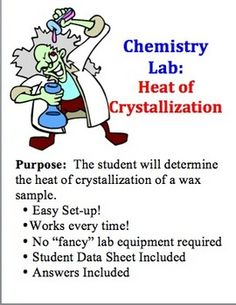 FREE.   Chemistry Lab: Heat Of Crystallization.  Purpose: The student will determine the heat of crystallization of a wax sample.