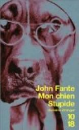 """Mon chien stupide par John Fante """"Stupide était la victoire, les livres que je n'avais pas écrits, les endroits que je n'avais pas vus, la Maserati que je n'avais jamais eue, les femmes qui me faisaient envie, Danielle Darrieux, Gina Lollobrigida, Nadia Grey. Stupide incarnait le triomphe sur d'anciens fabricants de pantalons qui avaient mis en pièce mes scénarios jusqu'au jour où le sang avait coulé."""""""