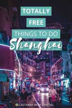 Finding Shanghai a little expensive? Here's a great list of all the free things to do in Shanghai that are just as fun as the paid activities. China Travel Guide, Asia Travel, Travel Tips, Beach Travel, Budget Travel, Travel Ideas, Croatia Travel, Vietnam Travel, Hawaii Travel