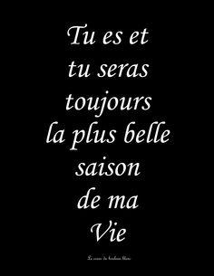 #Ma vie #Saison #Belle #Noir et blanc #Toujours