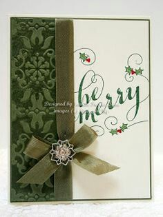 Be Merry All supplies are Stampin' Up! Vintage Wallpaper embossing folder was inked with Artichoke craft ink on Artichoke cardstock with matching taffeta ribbon. New single stamp Be Merry on Very Vanilla. Frosted Finishes snowflake to embellish. Stamped Christmas Cards, Christmas Paper Crafts, Christmas Cards To Make, Noel Christmas, Xmas Cards, Christmas Greetings, Handmade Christmas, Holiday Cards, Elegant Christmas