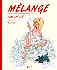 MELANGE: THE ART OF DEAN YEAGLE HARDCOVER Playboy Cartoon Comics Artist HC by Dean Yeagle  Dean Yeagle has been involved in almost every facet of cartooning and animation. He is best known for his endearing muse, Mandy, an innocent, naive, and optimistic young woman whose earnestness outstrips her understanding of life, familiar as the subject of many of his Playboy cartoons.