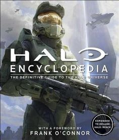 Halo Encyclopedia - made w/Microsoft's consent/collaboration; coffee table sized book; non-fiction; tons of great art