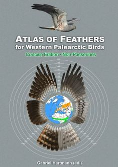 Buy Atlas of Feathers for Western Palearctic Birds (Non-Passerines) - Concise Edition: NHBS - The Feather Research Group, World Feather Atlas Foundation