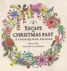 Escape to Christmas Past by Good Wives and Warriors, coloured by Lynn Stevens, adult colouring book, coloring books, interview