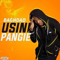 Baghdad – Usinipangie (Audio) | MP3 Download