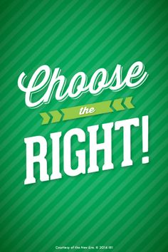 """""""Choose the right!""""—Hymns, no. """"Choose the Right."""" Courtesy of the New Era, July """"Outsmart Your Smartphone and Other Devices. Hymn Quotes, Quotable Quotes, Music Quotes, Lds Hymns, Lds Faith, Love Backgrounds, Different Shades Of Green, Religious Studies, Choose The Right"""