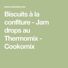 Biscuits à la confiture - Jam drops au Thermomix - Cookomix