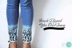 Jeans Makeovers - DIY Bleach Dipped Aztec Print Jeans - Easy Crafts and Tutorials to Refashion Your Jeans and Create Ripped, Distressed, Bleach, Lace Edge, Cut Off, Skinny, Shorts, and Painted Jeans Ideas http://diyprojectsforteens.com/diy-jeans-makeovers