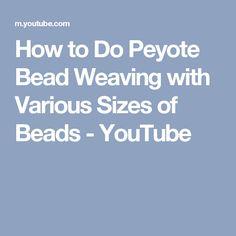 How to Do Peyote Bead Weaving with Various Sizes of Beads Peyote Patterns, Weaving Patterns, Stitch Patterns, Peyote Beading, Beadwork, Beaded Animals, Healing Herbs, Peyote Stitch, Brick Stitch