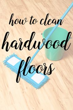 how to clean hardwood floors without damaging the finish