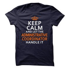 Administrative Coordinator T-Shirts, Hoodies. ADD TO CART ==► https://www.sunfrog.com/LifeStyle/Administrative-Coordinator-63760854-Guys.html?id=41382