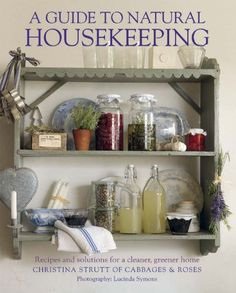 The Paperback of the A Guide to Natural Housekeeping: Recipes and Solutions for a Cleaner, Greener Home by Christina Strutt at Barnes & Noble. Hobby House, Natural Cleaners, Homekeeping, Green Cleaning, Natural Cleaning Products, Green Life, Sustainable Living, Frugal Living, Homemaking