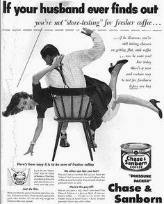 """Propaganda politicamente incorreta de 1952 que apresentava um marido batendo em sua esposa por não servir café fresco. """"Se o seu marido descobre que você não anda testando café mais fresco…"""""""